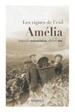 Amélia, Les vignes de l'exil